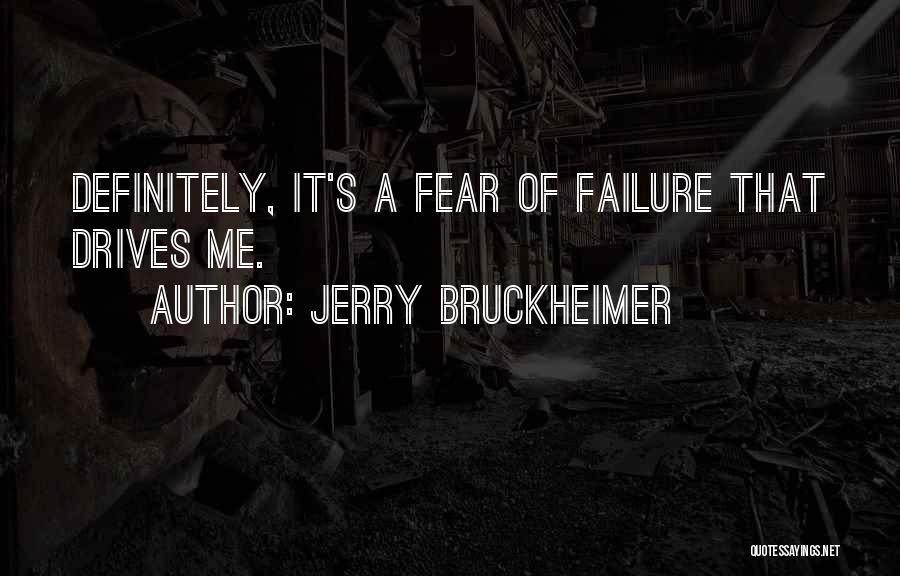 Jerry Bruckheimer Quotes 699990