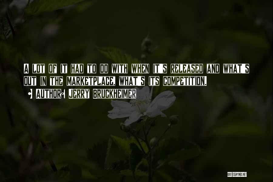 Jerry Bruckheimer Quotes 706988