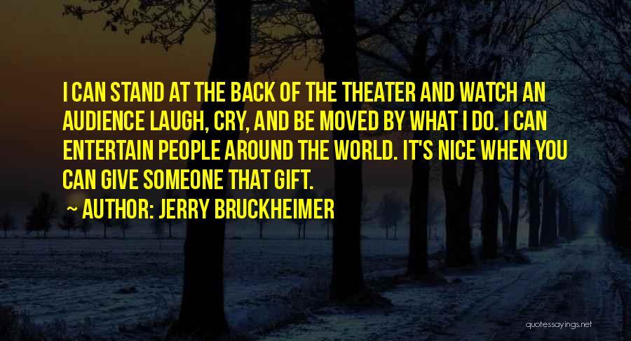 Jerry Bruckheimer Quotes 712025