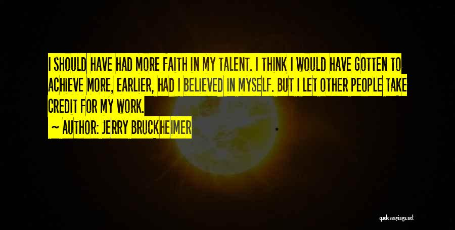 Jerry Bruckheimer Quotes 737823