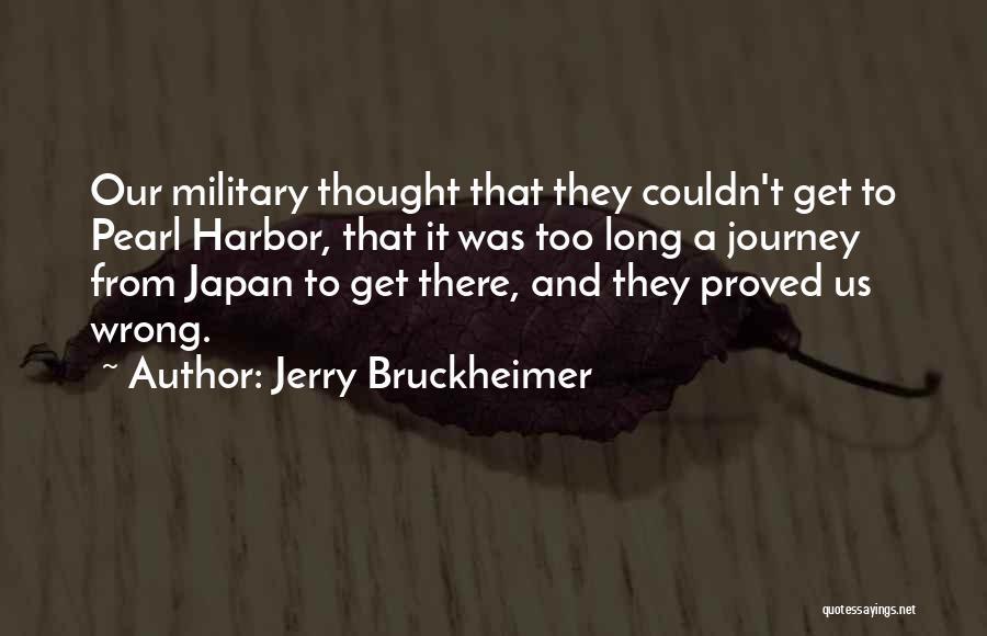 Jerry Bruckheimer Quotes 861402