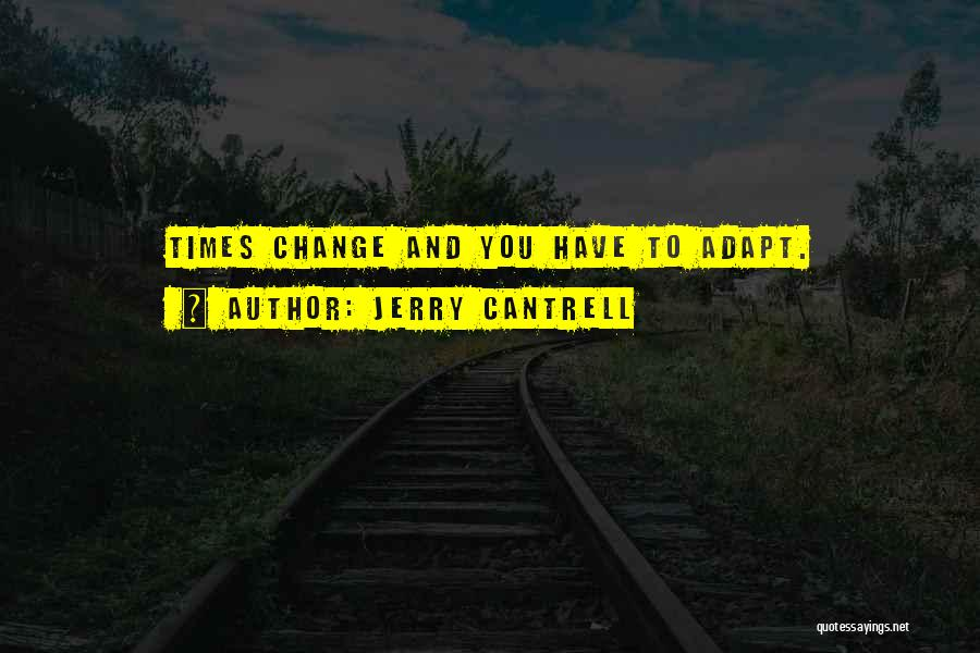 Jerry Cantrell Quotes 1617522