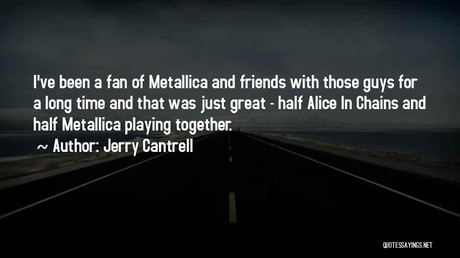 Jerry Cantrell Quotes 638837