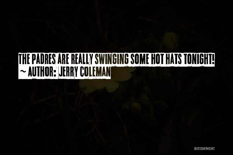 Jerry Coleman Quotes 1022743