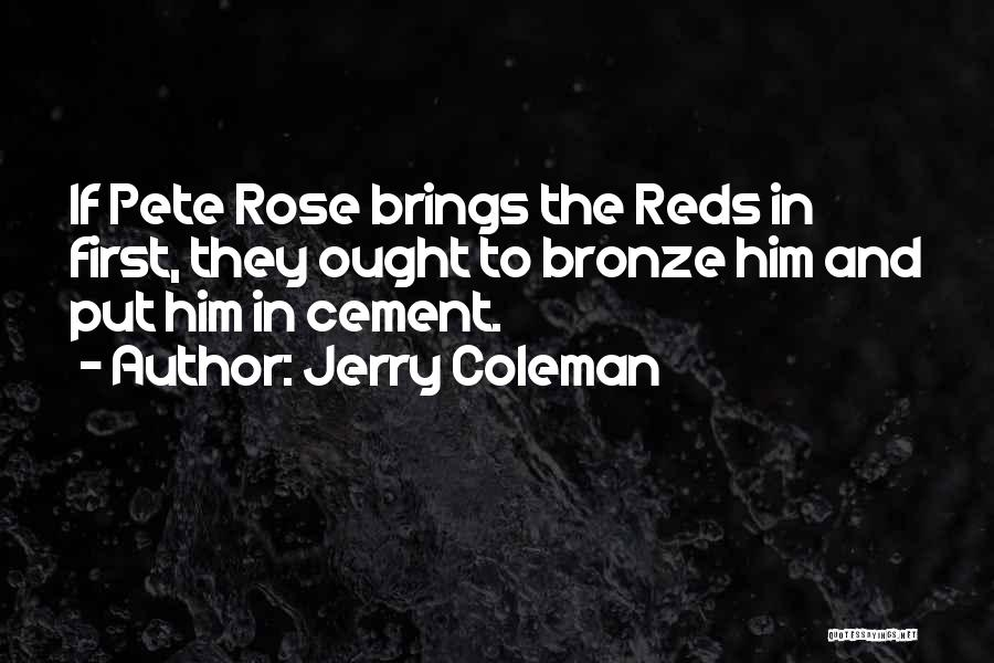 Jerry Coleman Quotes 1023417