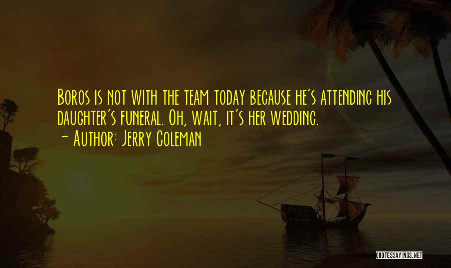 Jerry Coleman Quotes 1026672