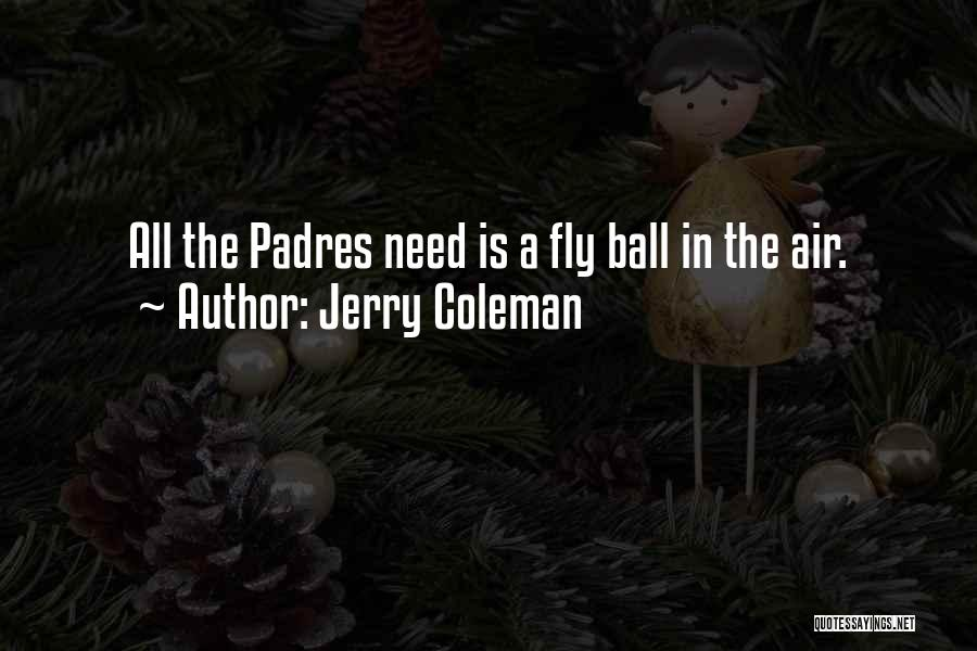 Jerry Coleman Quotes 1049895