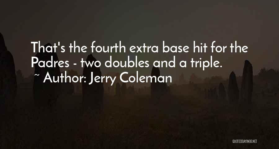Jerry Coleman Quotes 1096427