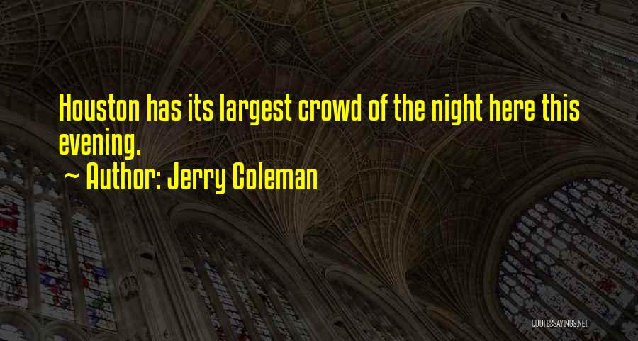 Jerry Coleman Quotes 1154200