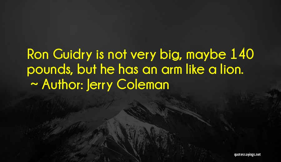 Jerry Coleman Quotes 1209612