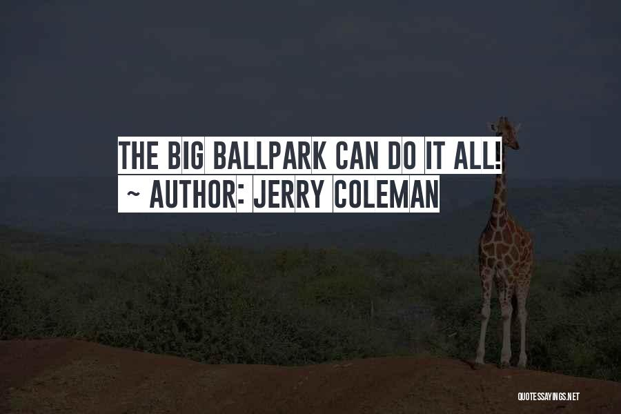 Jerry Coleman Quotes 1218735