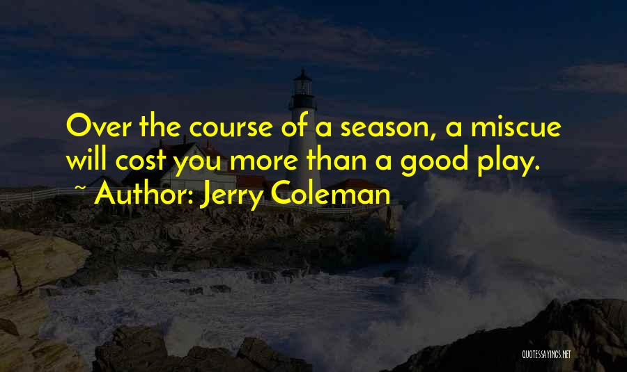Jerry Coleman Quotes 1220652