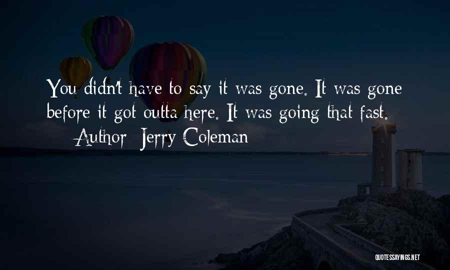 Jerry Coleman Quotes 1255423
