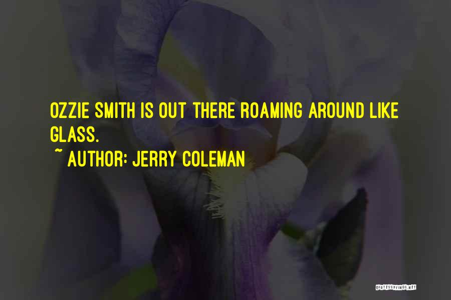 Jerry Coleman Quotes 1264924