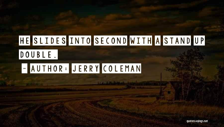 Jerry Coleman Quotes 1304541