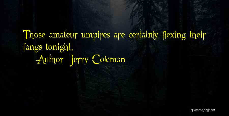 Jerry Coleman Quotes 1506930