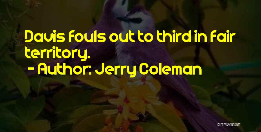 Jerry Coleman Quotes 1615220