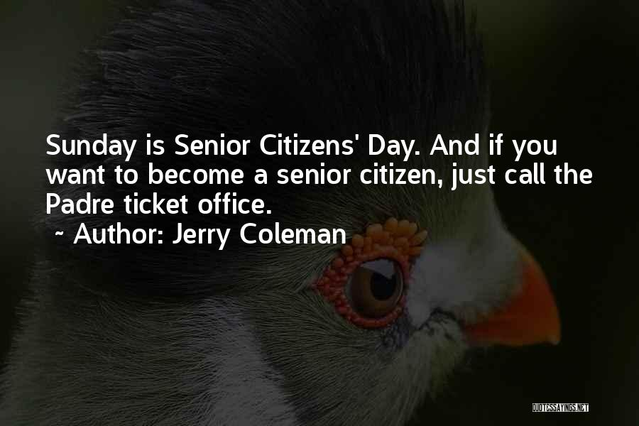 Jerry Coleman Quotes 1670743