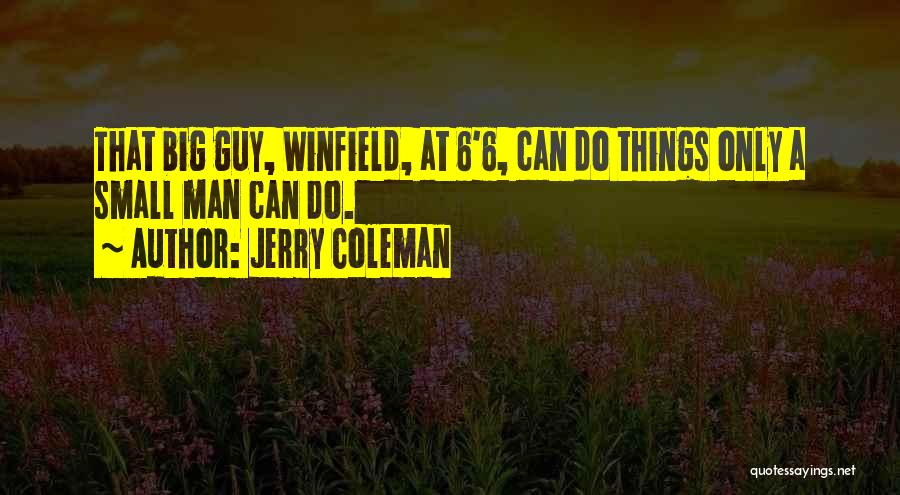 Jerry Coleman Quotes 1679848