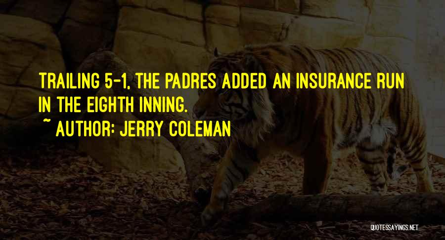 Jerry Coleman Quotes 1897834