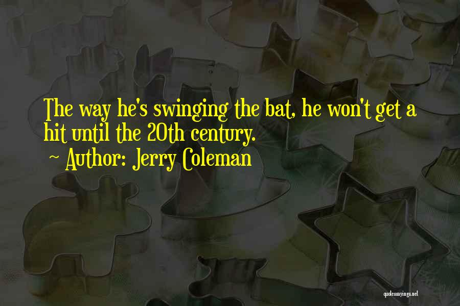 Jerry Coleman Quotes 1902486
