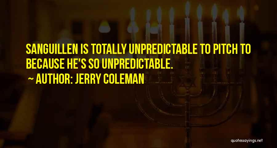 Jerry Coleman Quotes 1987196