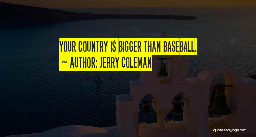 Jerry Coleman Quotes 1996174