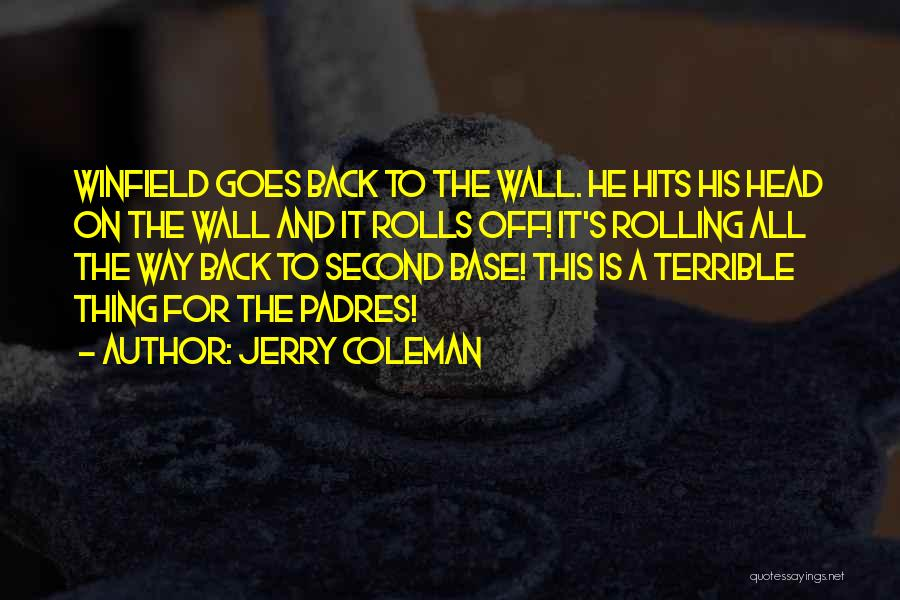 Jerry Coleman Quotes 2127150