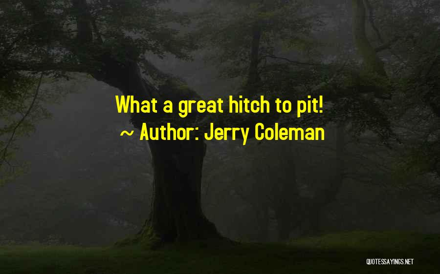 Jerry Coleman Quotes 2147522