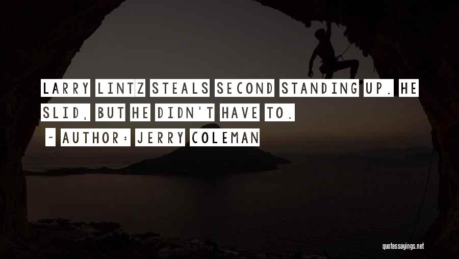 Jerry Coleman Quotes 2154375