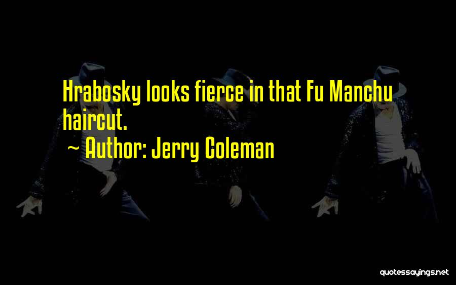 Jerry Coleman Quotes 272550