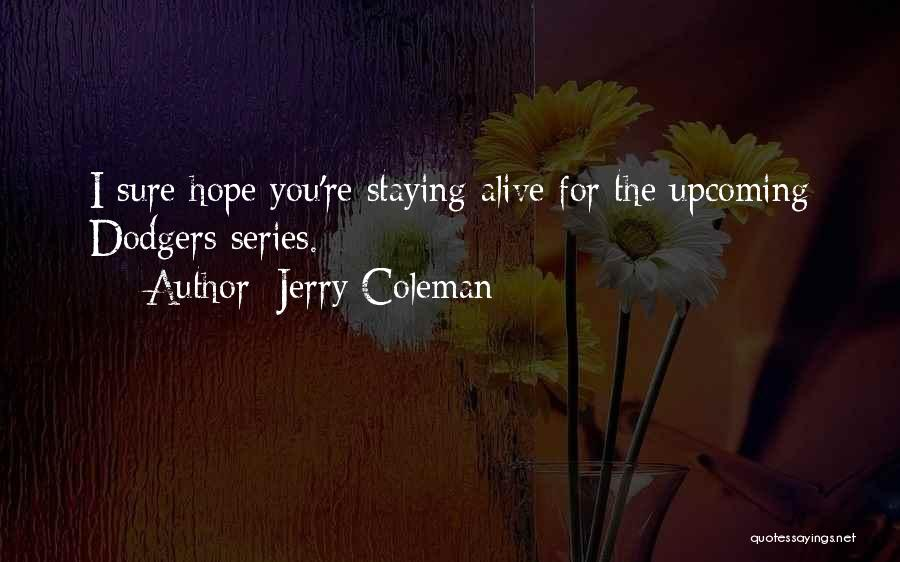 Jerry Coleman Quotes 286107