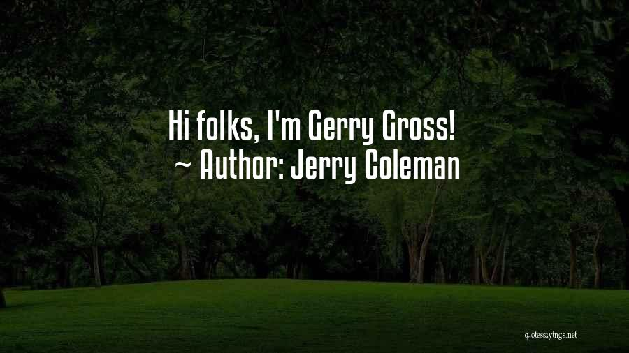 Jerry Coleman Quotes 427913