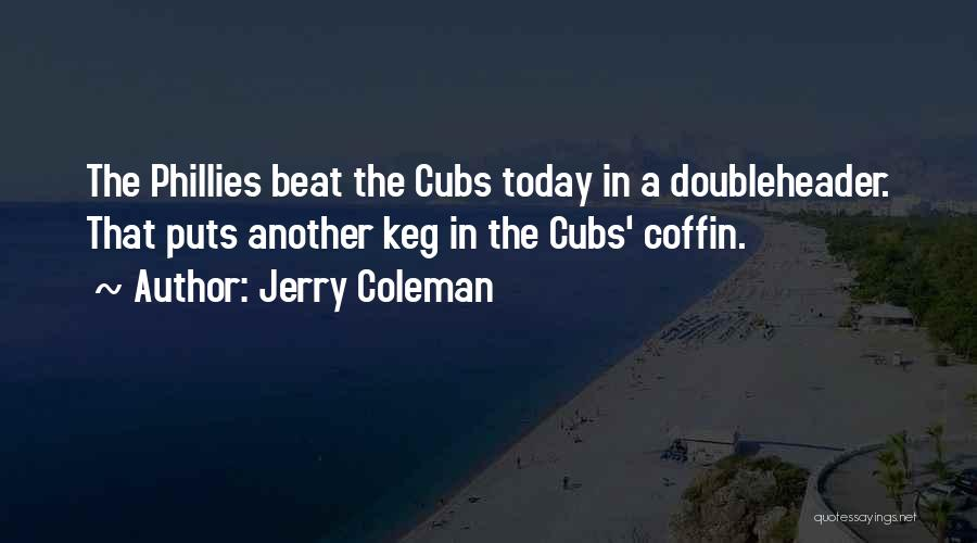 Jerry Coleman Quotes 617415