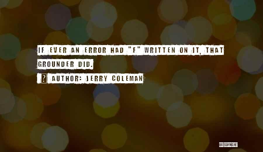 Jerry Coleman Quotes 627885