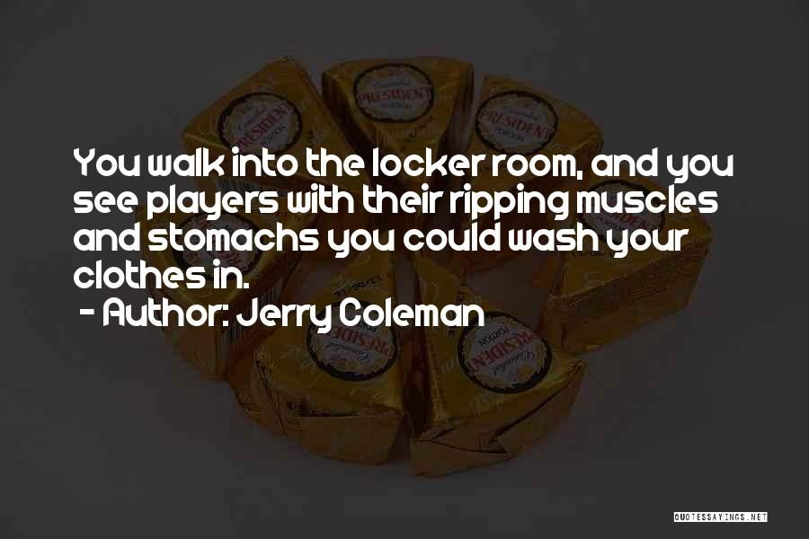 Jerry Coleman Quotes 694577
