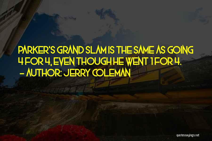 Jerry Coleman Quotes 786508