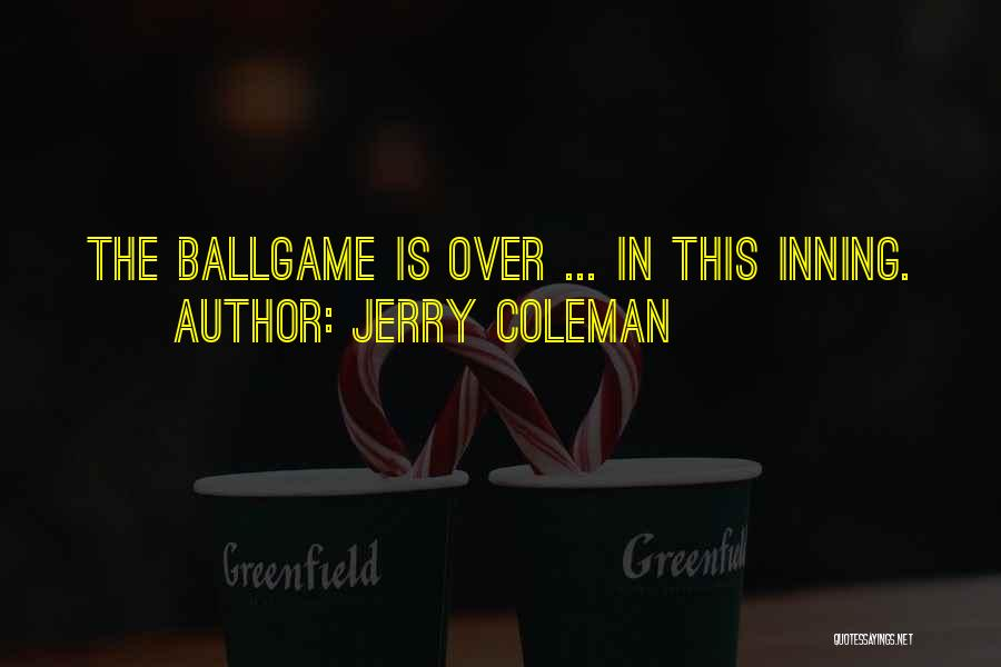 Jerry Coleman Quotes 81076