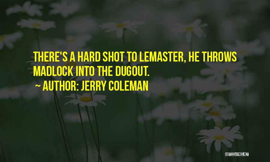 Jerry Coleman Quotes 922516