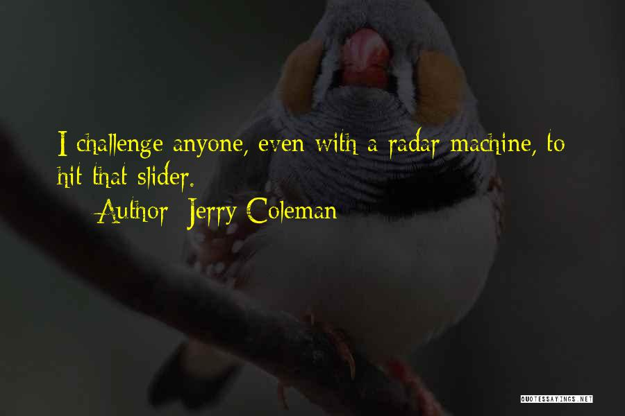 Jerry Coleman Quotes 976928