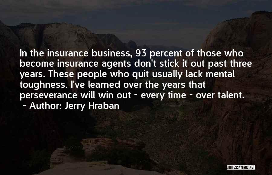 Jerry Hraban Quotes 1412511
