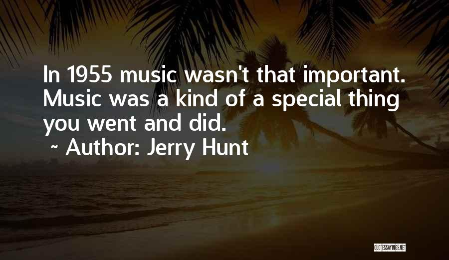 Jerry Hunt Quotes 439534
