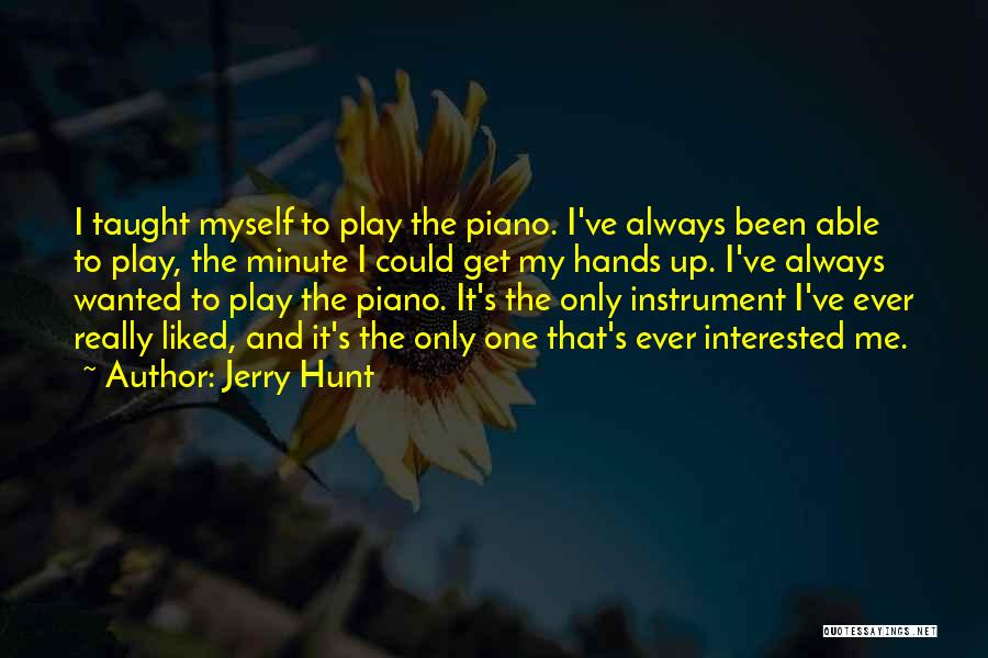 Jerry Hunt Quotes 822313