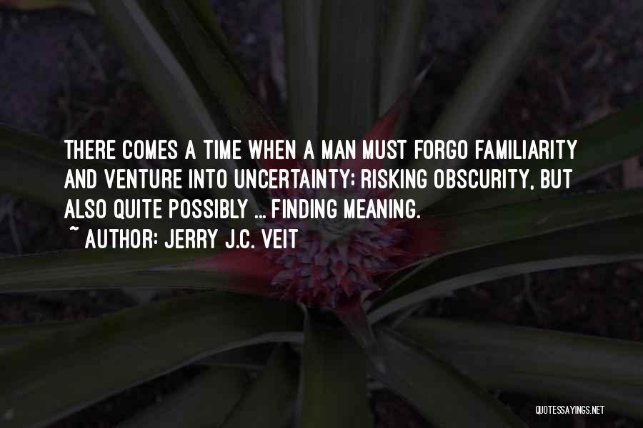 Jerry J.C. Veit Quotes 744872