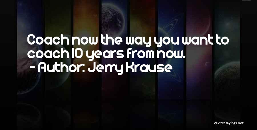 Jerry Krause Quotes 796333