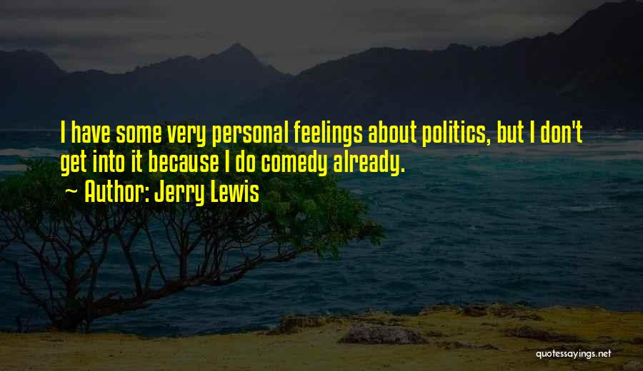Jerry Lewis Comedy Quotes By Jerry Lewis