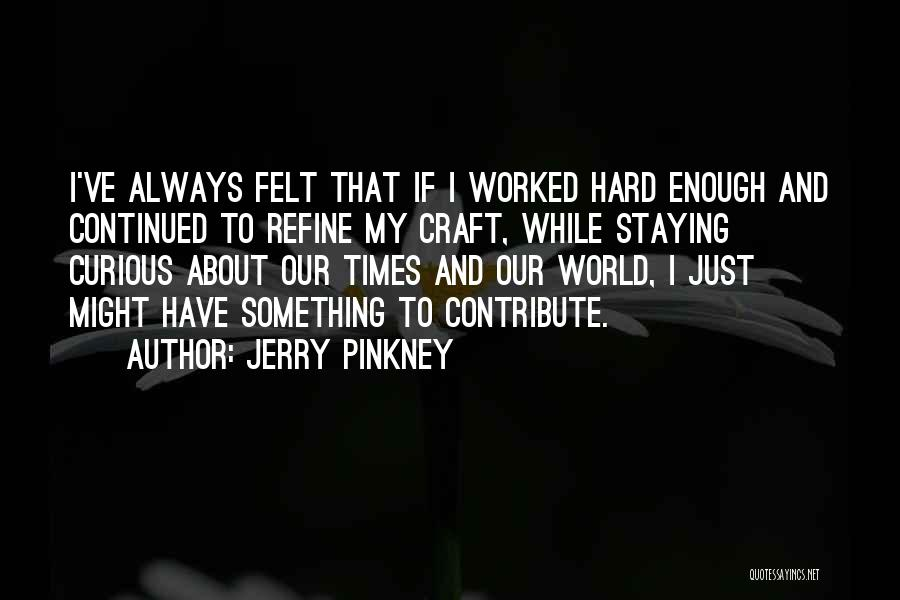 Jerry Pinkney Quotes 1277767