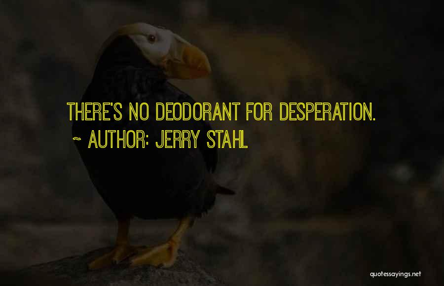 Jerry Stahl Quotes 1129784