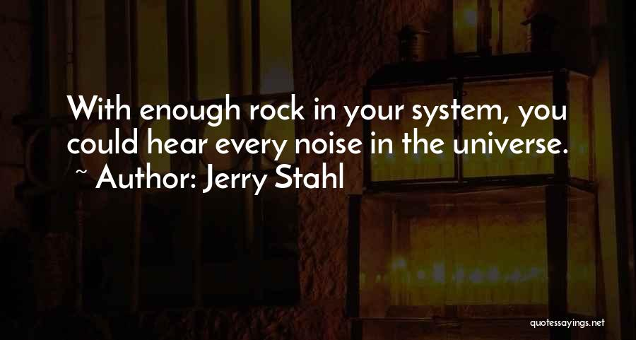 Jerry Stahl Quotes 1312215