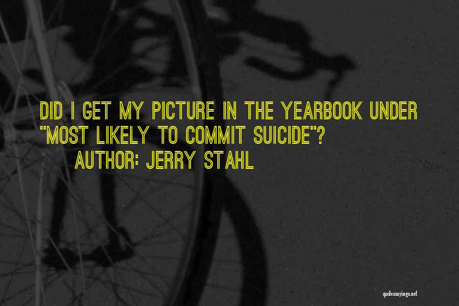 Jerry Stahl Quotes 1440106